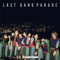 GANG PARADE - LAST GANG PARADE artwork