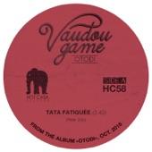 Vaudou Game - Tata fatiguée