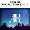 Adrian & Raz - Best of Vocal Trance 2014