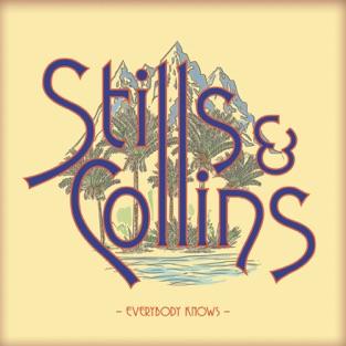 Everybody Knows – Stephen Stills & Judy Collins