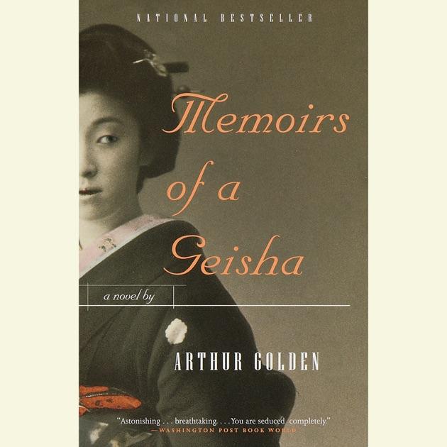 Memoirs Of A Geisha Unabridged By Arthur Golden On Itunes