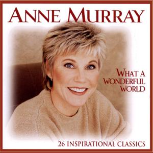 Anne Murray - What a Wonderful World (26 Inspirational Classics)