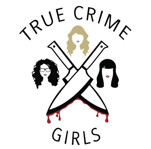 True Crime Girls By True Crime Girls On Apple Podcasts