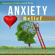 John Crawford - Anxiety Relief: Self Help (with Heart) for Anxiety, Panic Attacks, and Stress Management (Unabridged)