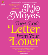 The Last Letter from Your Lover: A Novel (Unabridged)