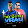 Só Quer Vrau feat DJ RD - Mc Mm mp3