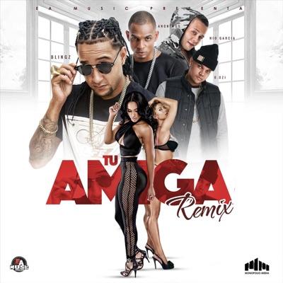 Tu Amiga (Remix) [feat. Anonimus, Nio Garcia & D.Ozi] - Single MP3 Download