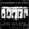 Does This Mean You're Moving On? (A/V Bonus Pack) - Single, The Airborne Toxic Event