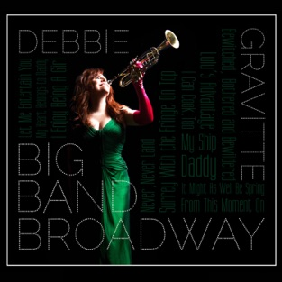 Big Band Broadway – Debbie Gravitte