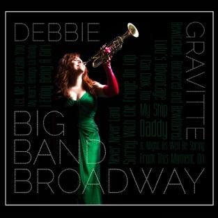Big Band Broadway – Debbie Gravitte