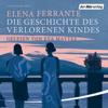 Die Geschichte des verlorenen Kindes (Die Neapolitanische Saga 4) - Elena Ferrante