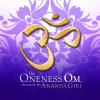 The Oneness Om - Ananda Giri