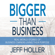 Jeff Holler - Bigger Than Business: Real-World Stories of Business Owners Living Their Purpose (Unabridged)