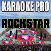 Karaoke Pro - Rockstar (Originally Performed by Post Malone & 21 Savage)