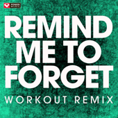 Remind Me To Forget (Extended Workout Remix)-Power Music Workout