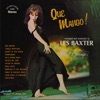 Que Mango Arranged and Conducted by Les Baxter