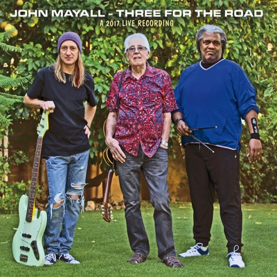 Three for the Road (A 2017 Live Recording) - John Mayall