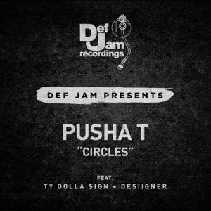 Pusha T - Circles feat. Ty Dolla $ign & Desiigner