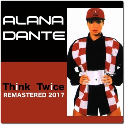 Think Twice (Remastered 2017) - EP - Alana Dante