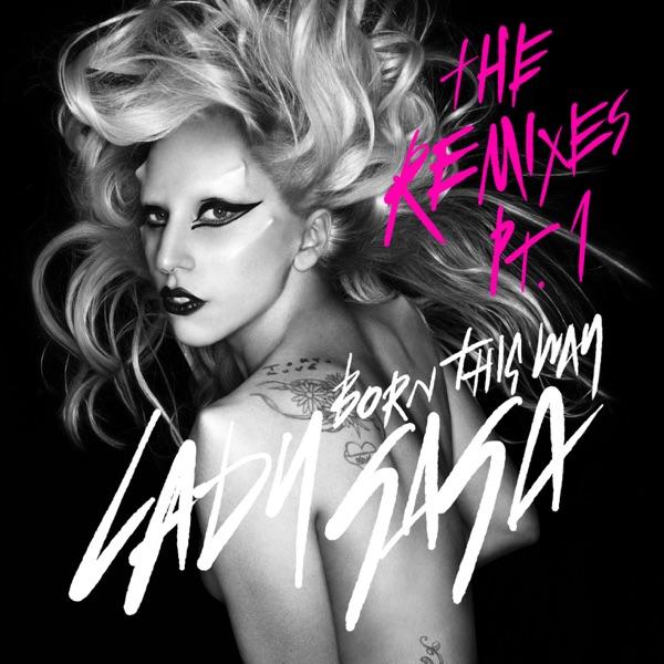 Born This Way (The Remixes, Pt. 1) - Single