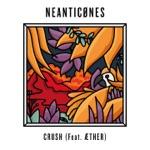 Neanticønes - Crush (feat. Æther)