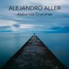 Alejandro Aller - Alabanzas Cristianas