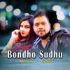 Bondhu Sudhu Single