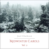 Midwinter Carols, Vol. 2-Joel Clarkson