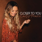 Carly Pearce - Closer to You