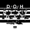 Doh Play Dat - Single