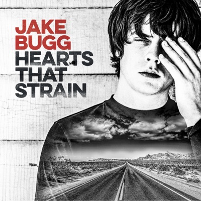 Jake Bugg – Hearts That Strain