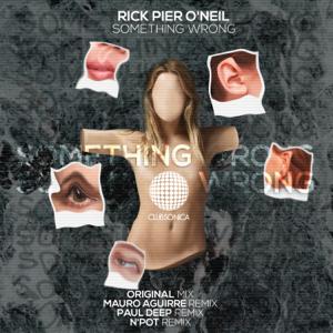 Rick Pier O'Neil - Something Wrong (Mauro Aguirre Remix)