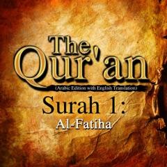 The Qur'an (Arabic Edition with English Translation): Surah 1 - Al-Fatiha (Unabridged)