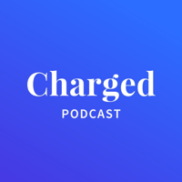 Charged Tech Podcast podcast