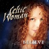 Celtic Woman - Songs from the Heart: Walking the Night / The World Falls Away