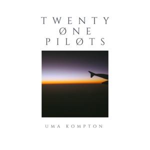 Uma Kompton - Twenty One Pilots