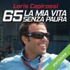 65 - La mia vita senza paura - Loris Capirossi & Simone Sarasso