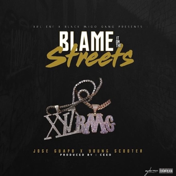 Blame It on the Streets (feat. Young Scooter) - Single