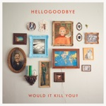 Hellogoodbye - Finding Something to Do
