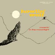 Moanin' In The Moonlight - Howlin' Wolf - Howlin' Wolf