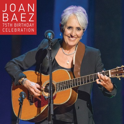 75th Birthday Celebration - Joan Baez