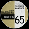 Gimme Some More (Saison Remix) - Art Of Tones