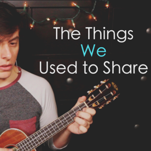 Thomas Sanders - The Things We Used to Share