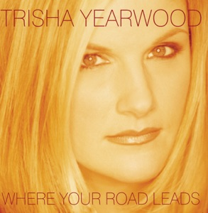 Trisha Yearwood & Garth Brooks - Where Your Road Leads
