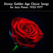 Disney Golden Age Classic Songs for Jazz Piano: 1933-1977 - daigoro789 - daigoro789