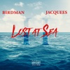 Lost at Sea 2, Birdman & Jacquees