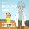 Rick and Morty: Bushworld Adventures (Uncensored) wiki, synopsis