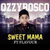 Sweet Mama (feat. Flavour) - Single, OzzyBosco