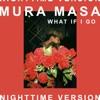 What If I Go? (Nighttime Version) [feat. Bonzai] - Single ジャケット写真