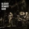 Blicher Hemmer Gadd, Michael Blicher, Steve Gadd & Dan Hemmer